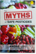Myths of Safe Pesticides by André Leu